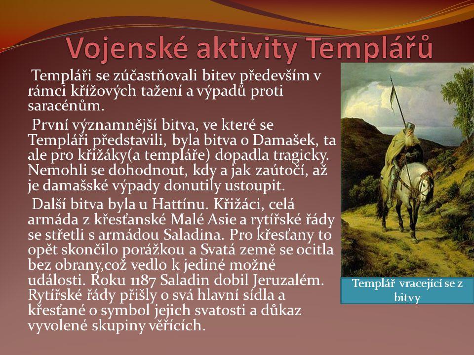 Templáři se zúčastňovali bitev především v rámci křížových tažení a výpadů proti saracénům. První významnější bitva, ve které se Templáři představili,