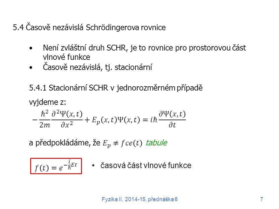 časová část vlnové funkce 7