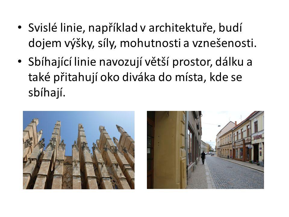 Svislé linie, například v architektuře, budí dojem výšky, síly, mohutnosti a vznešenosti.