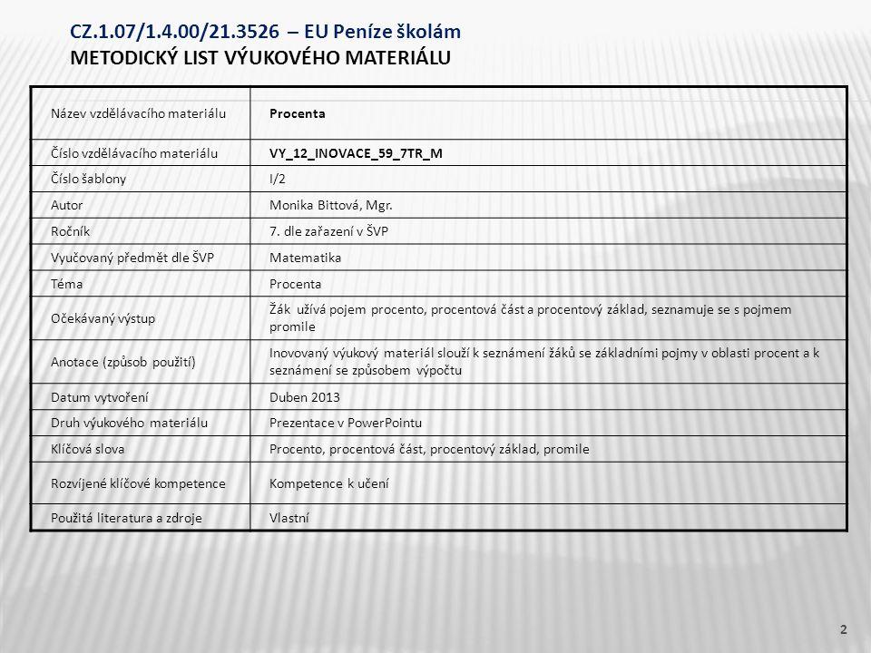 Název vzdělávacího materiáluProcenta Číslo vzdělávacího materiáluVY_12_INOVACE_59_7TR_M Číslo šablonyI/2 AutorMonika Bittová, Mgr.