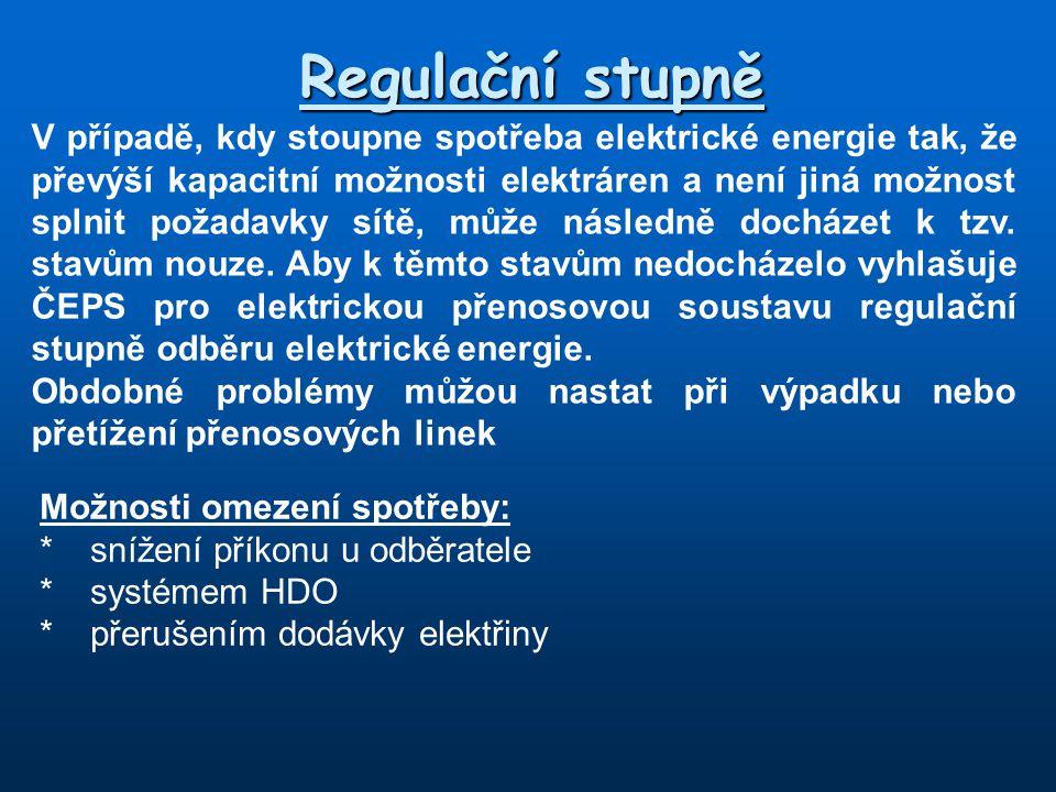 Regulační stupně V případě, kdy stoupne spotřeba elektrické energie tak, že převýší kapacitní možnosti elektráren a není jiná možnost splnit požadavky