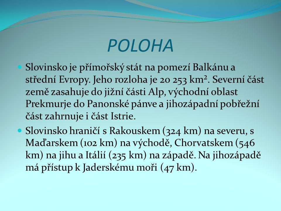 POLOHA Slovinsko je přímořský stát na pomezí Balkánu a střední Evropy.