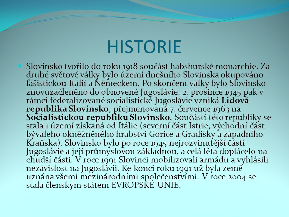 HLAVNÍ MĚSTO Hlavní město: Lublaň Hlavní město 271 000 obyvatel