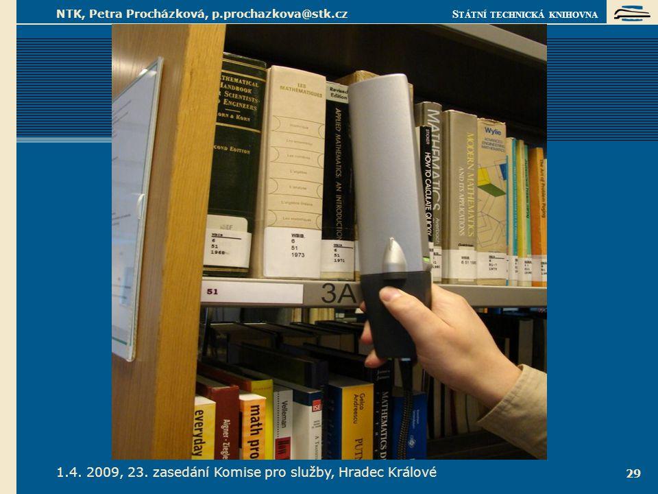 S TÁTNÍ TECHNICKÁ KNIHOVNA 1.4. 2009, 23. zasedání Komise pro služby, Hradec Králové NTK, Petra Procházková, p.prochazkova@stk.cz 29