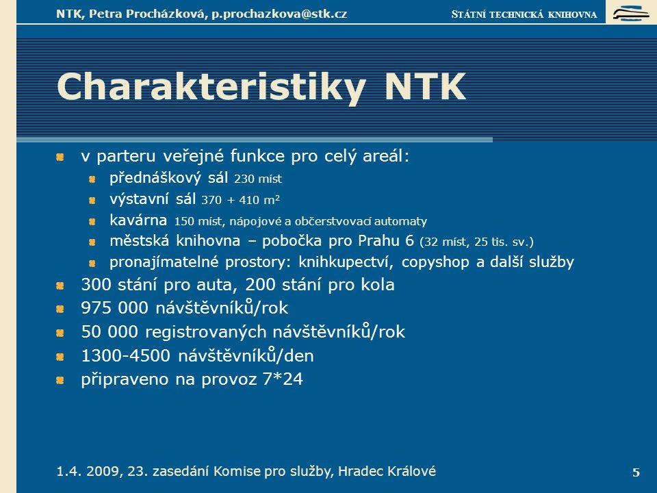 S TÁTNÍ TECHNICKÁ KNIHOVNA 1.4. 2009, 23. zasedání Komise pro služby, Hradec Králové NTK, Petra Procházková, p.prochazkova@stk.cz 5 Charakteristiky NT