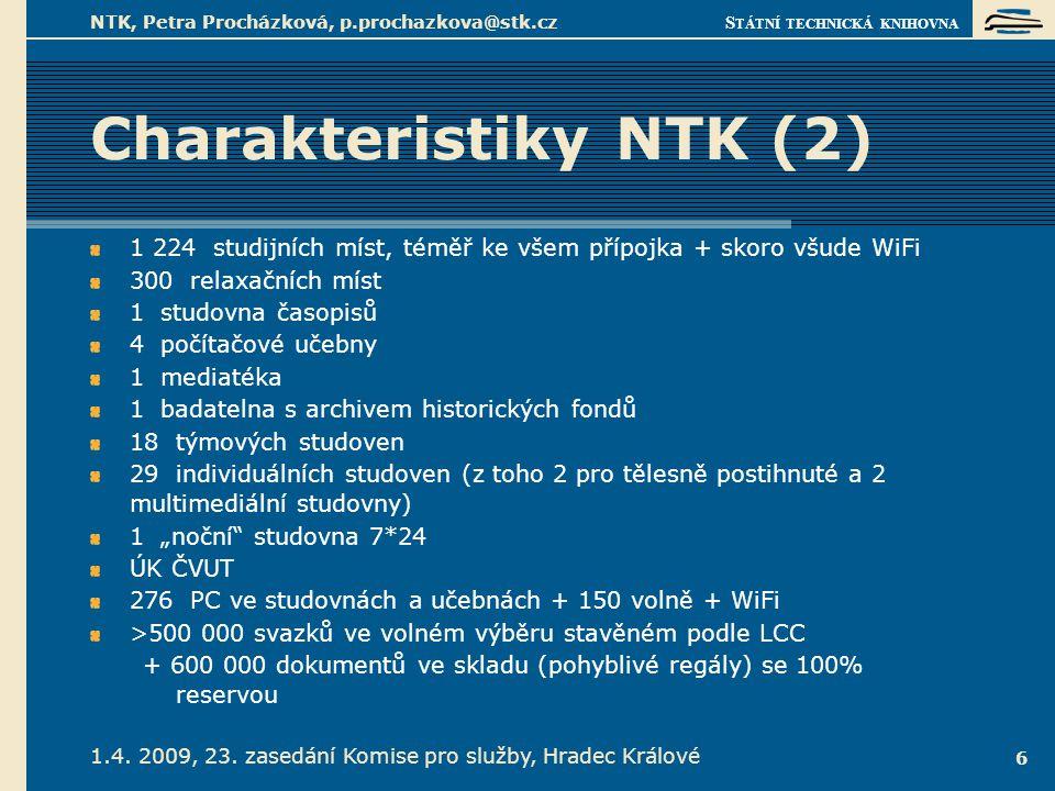 S TÁTNÍ TECHNICKÁ KNIHOVNA 1.4. 2009, 23. zasedání Komise pro služby, Hradec Králové NTK, Petra Procházková, p.prochazkova@stk.cz 6 Charakteristiky NT