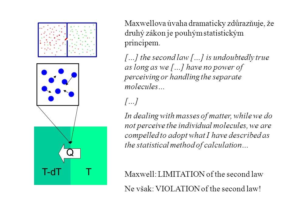 Maxwellova úvaha dramaticky zdůrazňuje, že druhý zákon je pouhým statistickým principem.