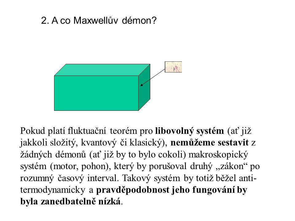 2. A co Maxwellův démon.