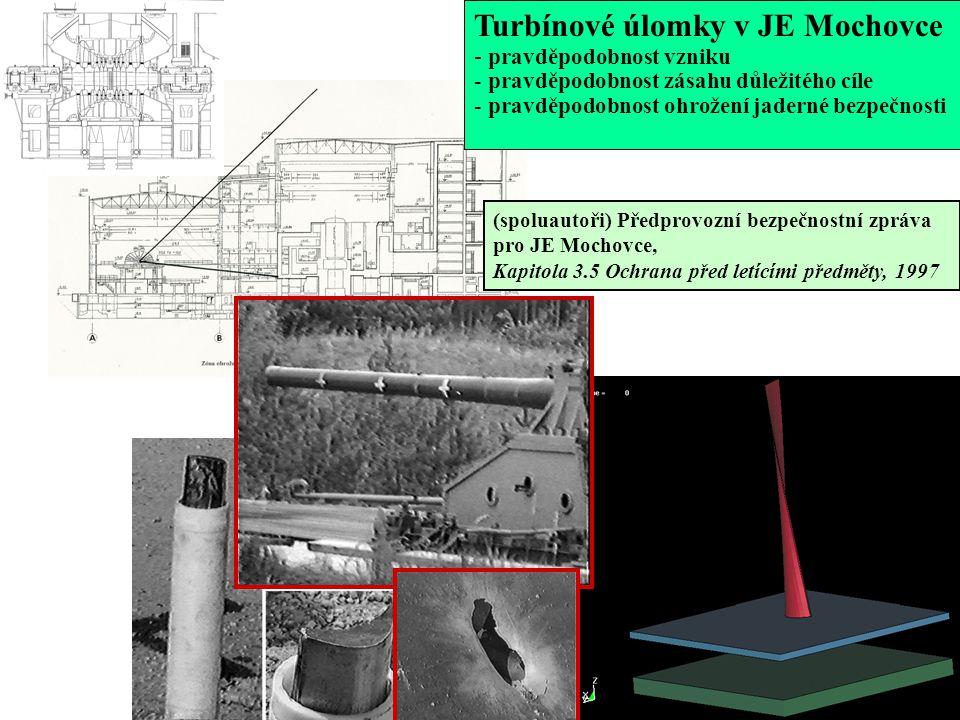 Turbínové úlomky v JE Mochovce - pravděpodobnost vzniku - pravděpodobnost zásahu důležitého cíle - pravděpodobnost ohrožení jaderné bezpečnosti (spoluautoři) Předprovozní bezpečnostní zpráva pro JE Mochovce, Kapitola 3.5 Ochrana před letícími předměty, 1997