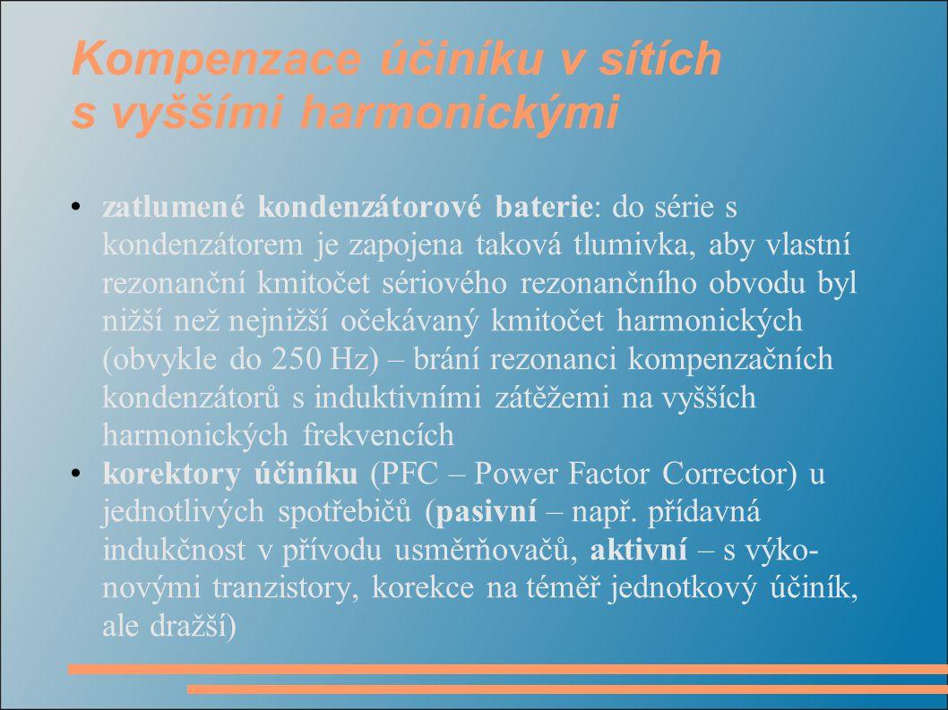 Kompenzace účiníku v sítích s vyššími harmonickými zatlumené kondenzátorové baterie: do série s kondenzátorem je zapojena taková tlumivka, aby vlastní rezonanční kmitočet sériového rezonančního obvodu byl nižší než nejnižší očekávaný kmitočet harmonických (obvykle do 250 Hz) – brání rezonanci kompenzačních kondenzátorů s induktivními zátěžemi na vyšších harmonických frekvencích korektory účiníku (PFC – Power Factor Corrector) u jednotlivých spotřebičů (pasivní – např.
