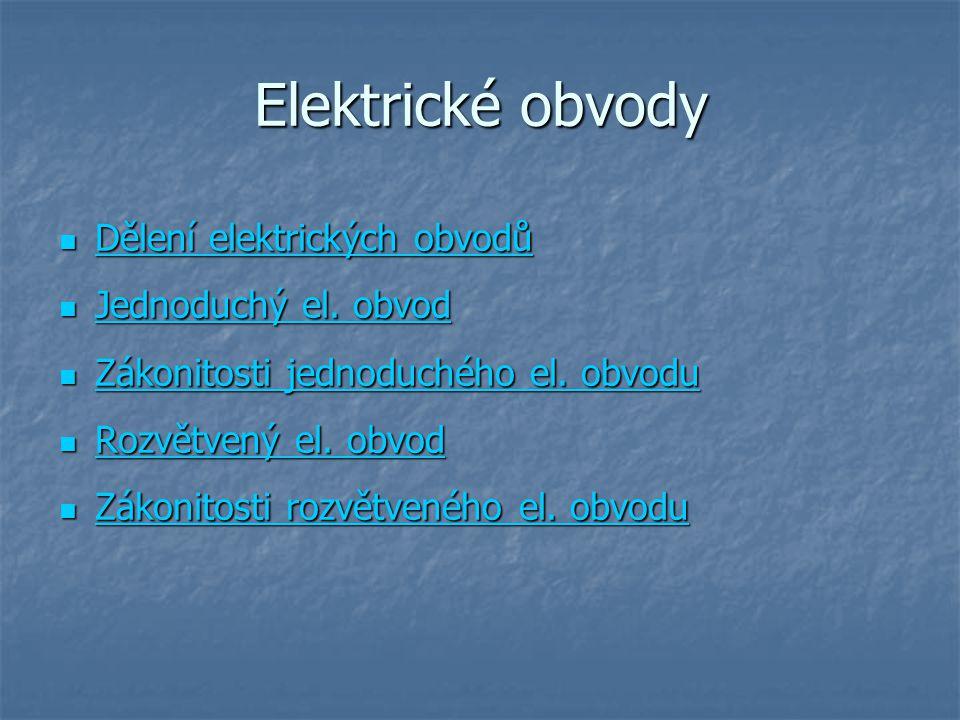 Elektrické obvody Dělení elektrických obvodů Dělení elektrických obvodů Dělení elektrických obvodů Dělení elektrických obvodů Jednoduchý el.