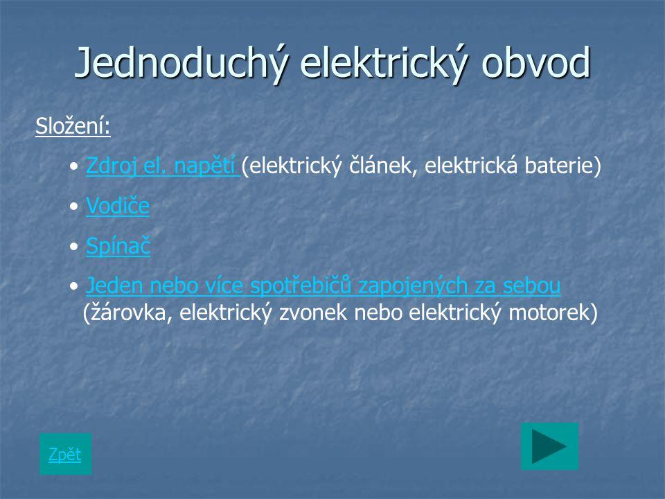 Jednoduchý elektrický obvod Složení: Zdroj el.