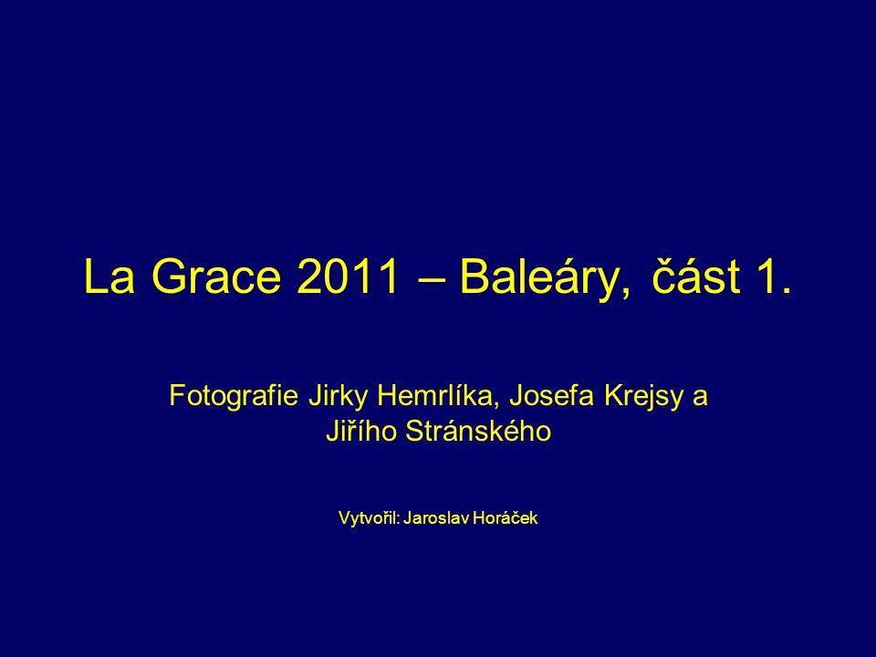 La Grace 2011 – Baleáry, část 1.