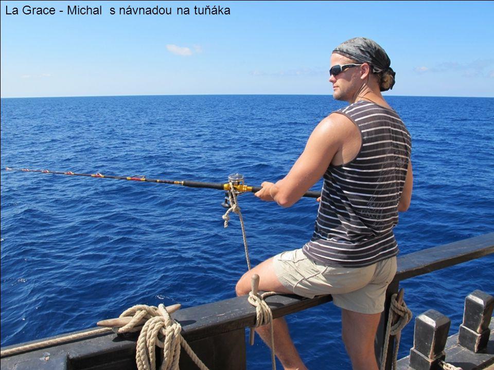 La Grace - Michal s návnadou na tuňáka