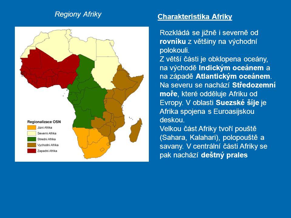 Regiony Afriky Rozkládá se jižně i severně od rovníku z většiny na východní polokouli. Z větší části je obklopena oceány, na východě Indickým oceánem