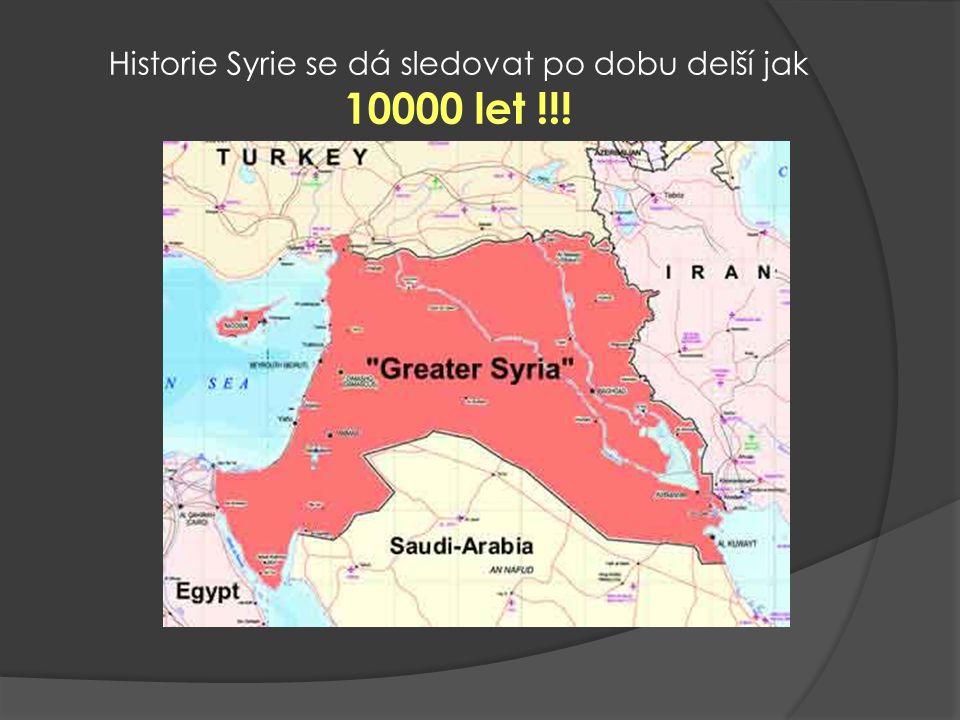 Historie Syrie se dá sledovat po dobu delší jak 10000 let !!!