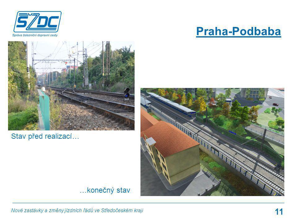 11 Praha-Podbaba Stav před realizací… …konečný stav Nové zastávky a změny jízdních řádů ve Středočeském kraji