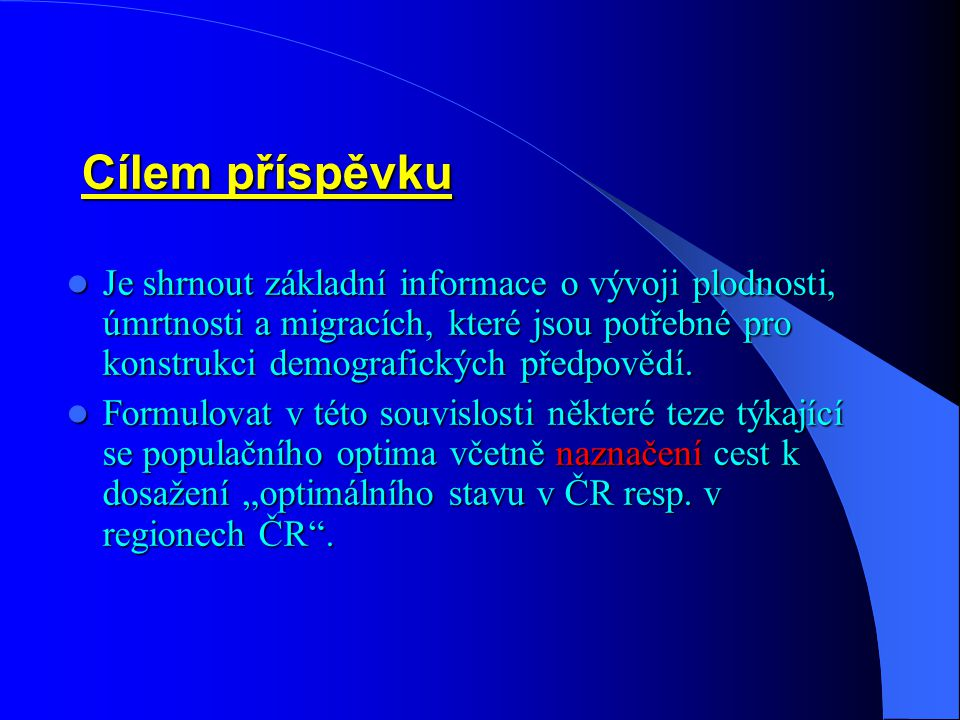 Cílem příspěvku Je shrnout základní informace o vývoji plodnosti, úmrtnosti a migracích, které jsou potřebné pro konstrukci demografických předpovědí.