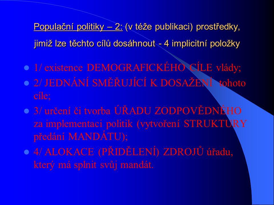 """Populační politika – 1: 2 definice (viz """"M.Loužek: Populační ekonomie a její důsledky pro účinnost pronatalitních politik"""", kapitola 3, CEP, 2004); už"""