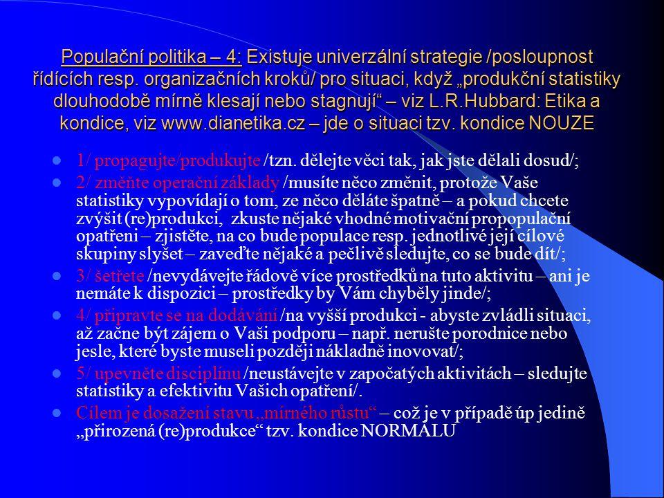 Populační politika – 3: Tři vztažené oblasti, jejichž řešení může podpořit zvyšování plodnosti v ČR (Doc.RNDr.Rychtaříková, CSc.) 1/ skloubeni pracovn