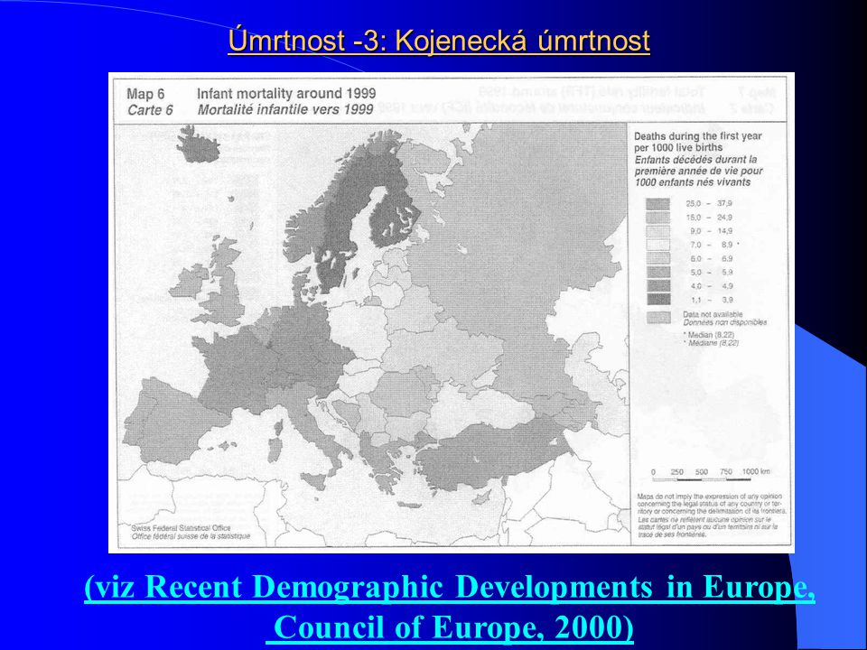 Úmrtnost -3: Kojenecká úmrtnost (viz Recent Demographic Developments in Europe, Council of Europe, 2000)