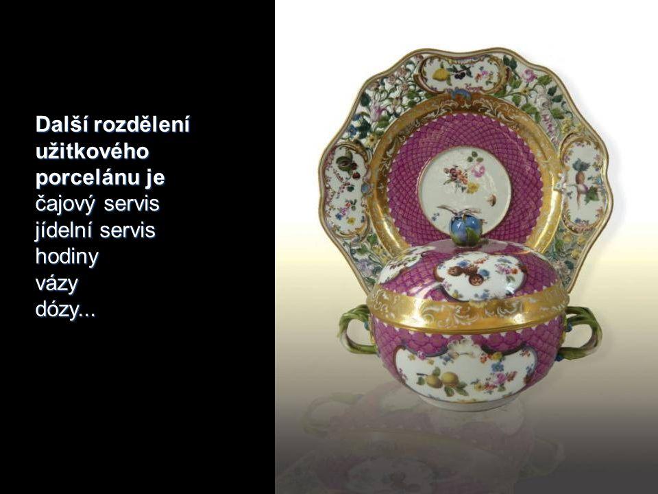 Další rozdělení užitkového porcelánu je čajový servis jídelní servis hodinyvázydózy...