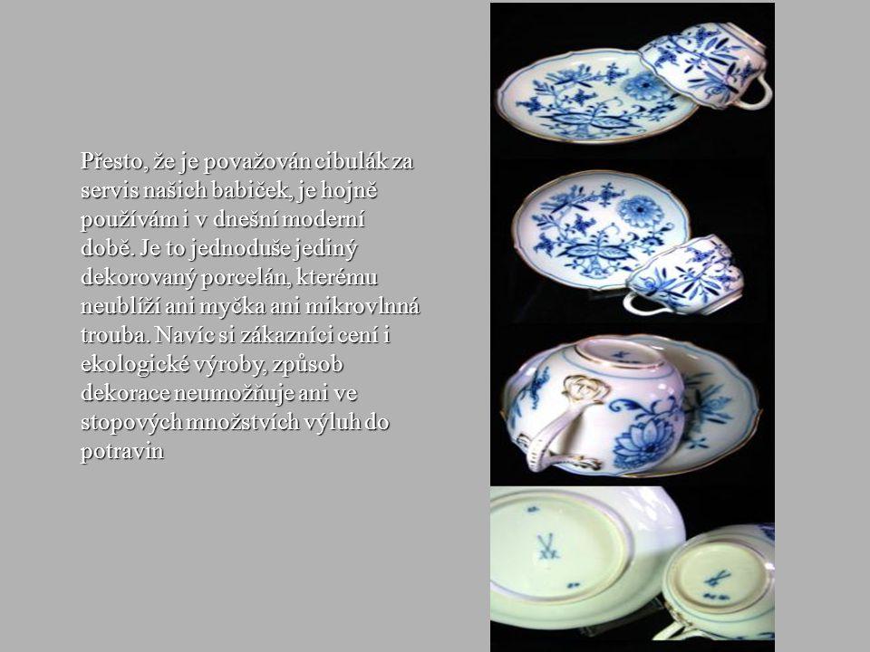 Cibulák, vzor přetrvávající století se nápadně odlišuje od všeho ostatního především svou nehonosnou jednoduchostí, střídmostí tvaru i ornamentu