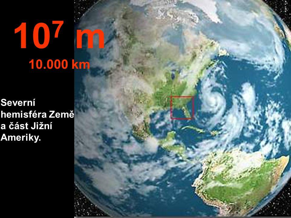 Typický pohled z družice. 10 6 m 1 000 km 1 megametr 1 Mm
