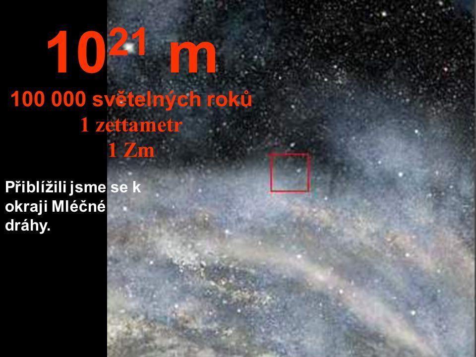 Pokračujme na cestě po Mléčné dráze. 10 20 m 10 000 světelných let