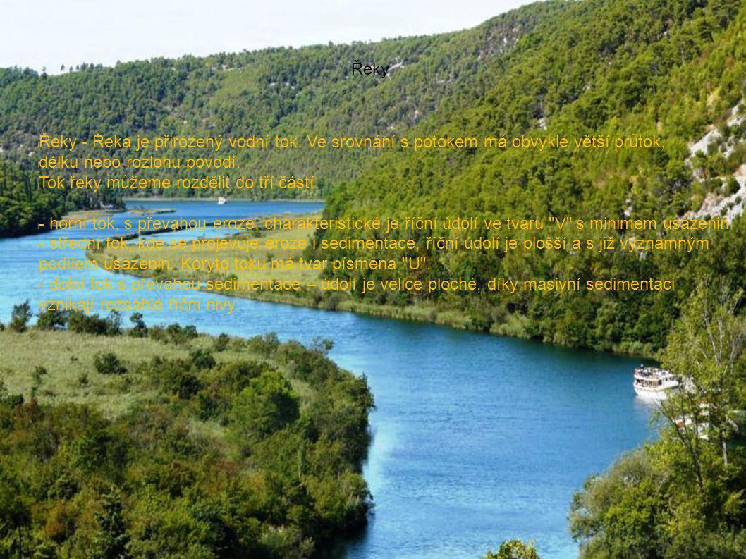 Řeky l Řeky - Řeka je přirozený vodní tok.