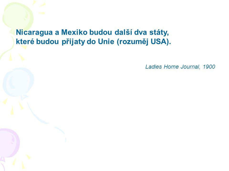 Nicaragua a Mexiko budou další dva státy, které budou přijaty do Unie (rozuměj USA).