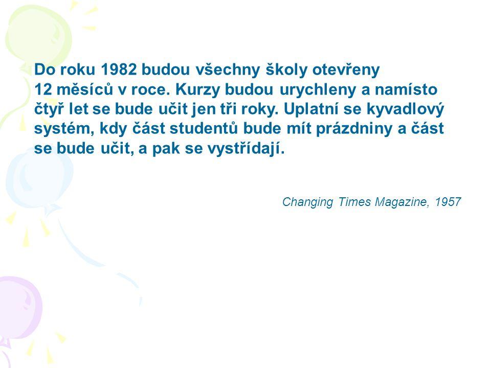 Do roku 1982 budou všechny školy otevřeny 12 měsíců v roce.