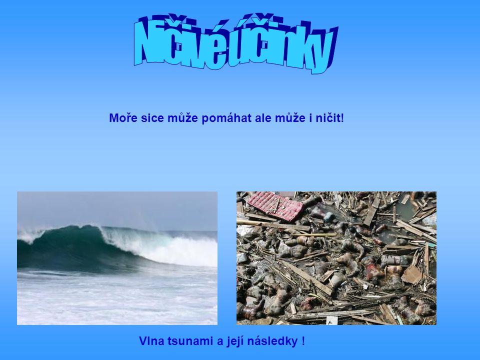 Vlna tsunami a její následky ! Moře sice může pomáhat ale může i ničit!