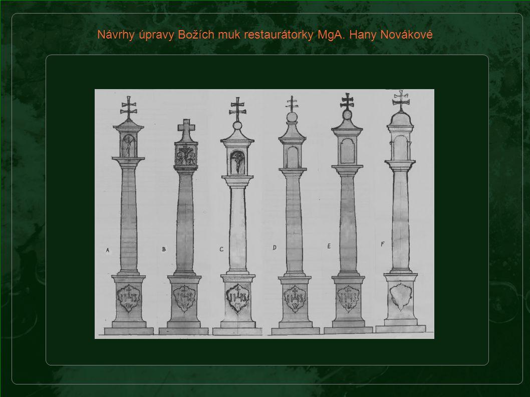 Návrhy úpravy Boží ch muk restaurátorky MgA. Hany Novákové