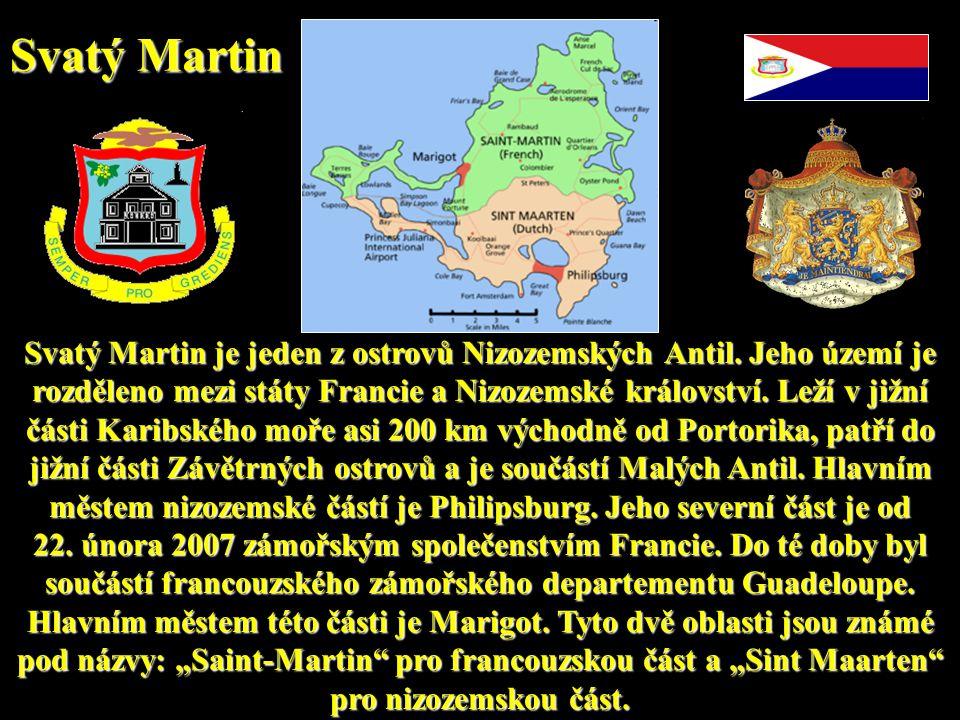 Svatý Martin je jeden z ostrovů Nizozemských Antil.