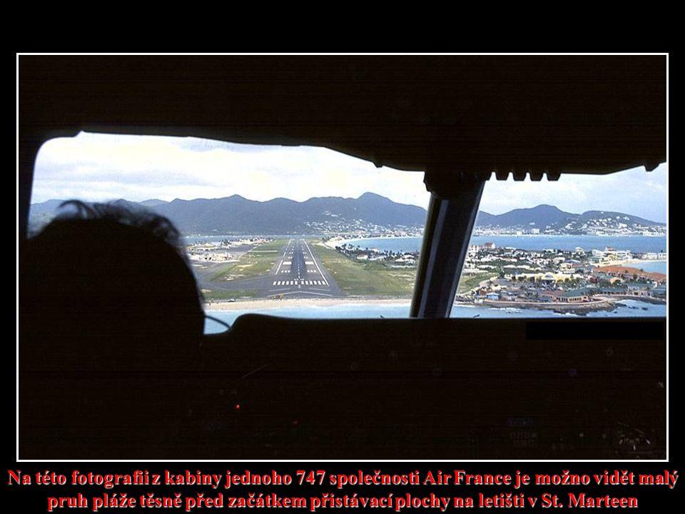12 strojů Boeing 747 přistává každý den v St. Marteen.