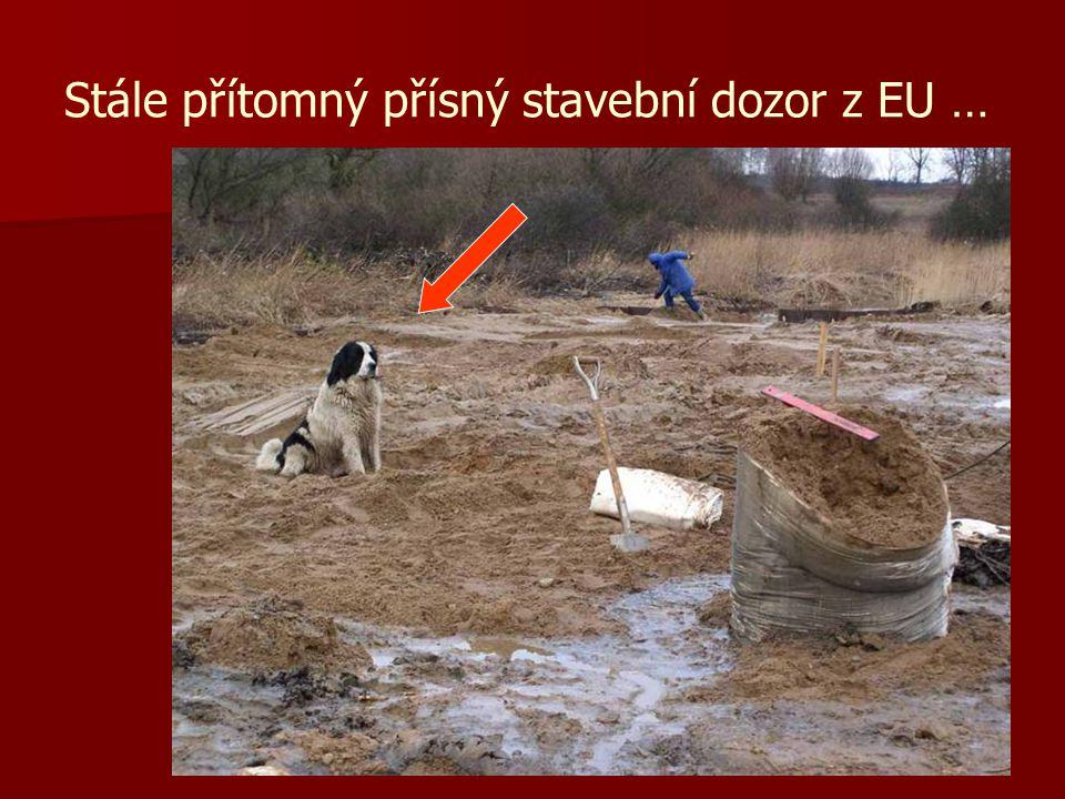 Stále přítomný přísný stavební dozor z EU …