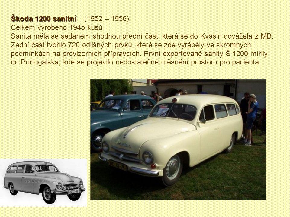 Škoda 1201 Sedan Škoda 1201 Sedan (1953 – 1958) Vyrobeno 11 362 kusů. Roku 1953 se v Kvasinách začaly vyrábět Škody 1200 s karoserií sedan, podle níž