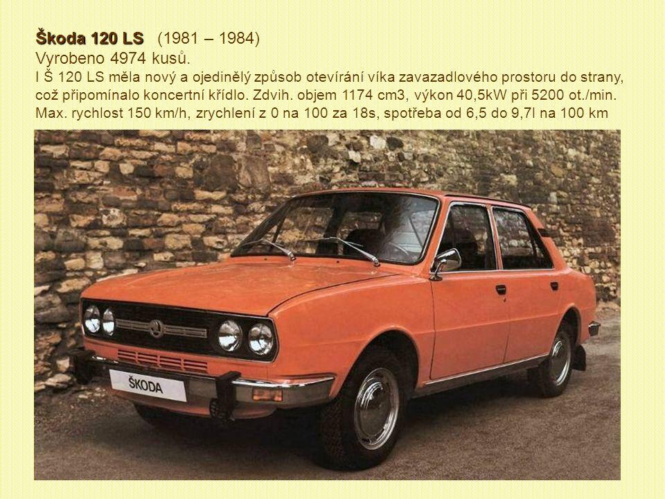 Škoda 130 L Škoda 130 L (1978 –1979 a 1984 -1985) Vyrobeno 179 kusů. Tento automobil s pohonem zadních kol měl zdvih. objem 1289 cm3, výkon 43kW při 5