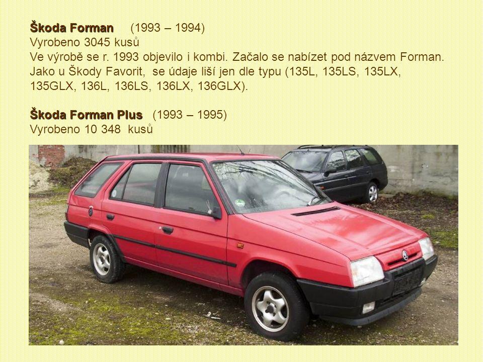 Škoda Pick-up Škoda Pick-up (1990 – 1995) Vyrobeno 70 800 kusů V roce 1990 vzniklo prvních 6 Pick-upů. Agregát pak tvořil čtyřdobý, zážehový, kapalino