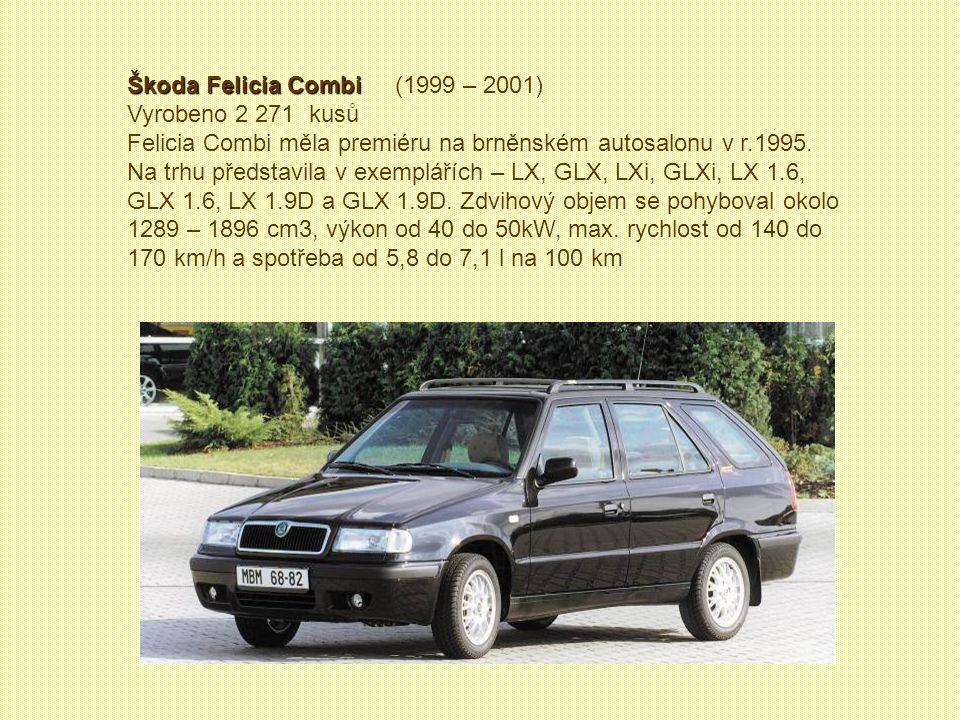 Škoda Felicia Fun Škoda Felicia Fun (1997 – 2000) Vyrobeno 4 040 kusů Roku 1997 se v Kvasinách rozjela výroba karoserií pro Škodu Felicii Fun. Felicia