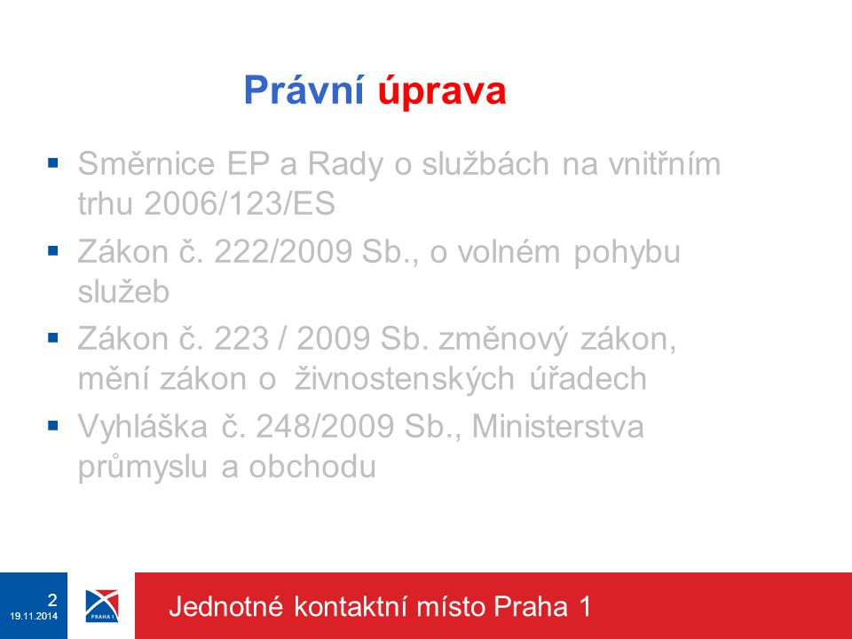1 19.11.2014 Jednotné kontaktní místo Praha 1 Jednotné kontaktní místo