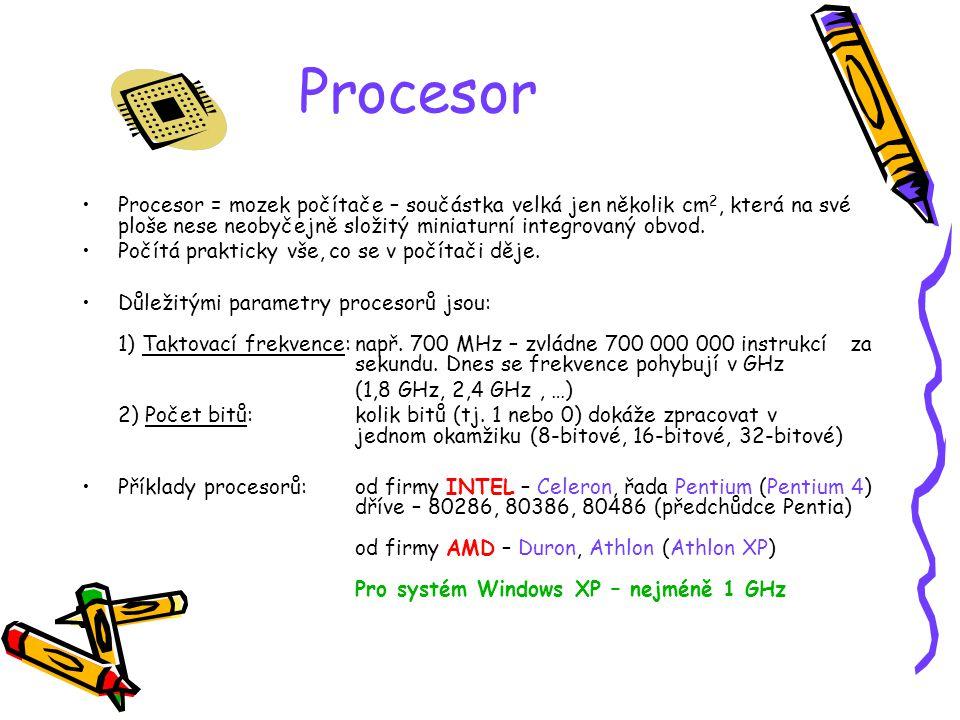 Procesor Procesor = mozek počítače – součástka velká jen několik cm 2, která na své ploše nese neobyčejně složitý miniaturní integrovaný obvod. Počítá