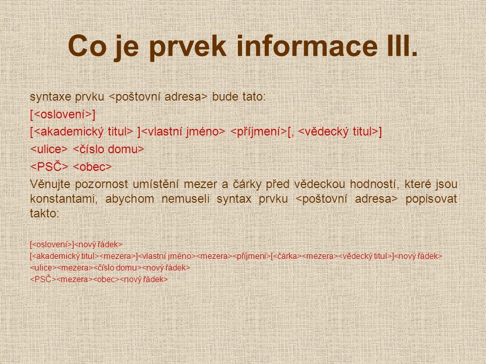 Co je prvek informace III.