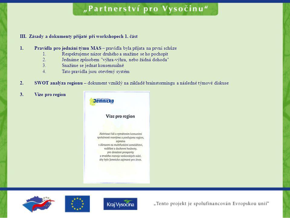 III. Zásady a dokumenty přijaté při workshopech 1.