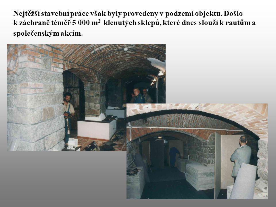 Nejtěžší stavební práce však byly provedeny v podzemí objektu. Došlo k záchraně téměř 5 000 m 2 klenutých sklepů, které dnes slouží k rautům a společe