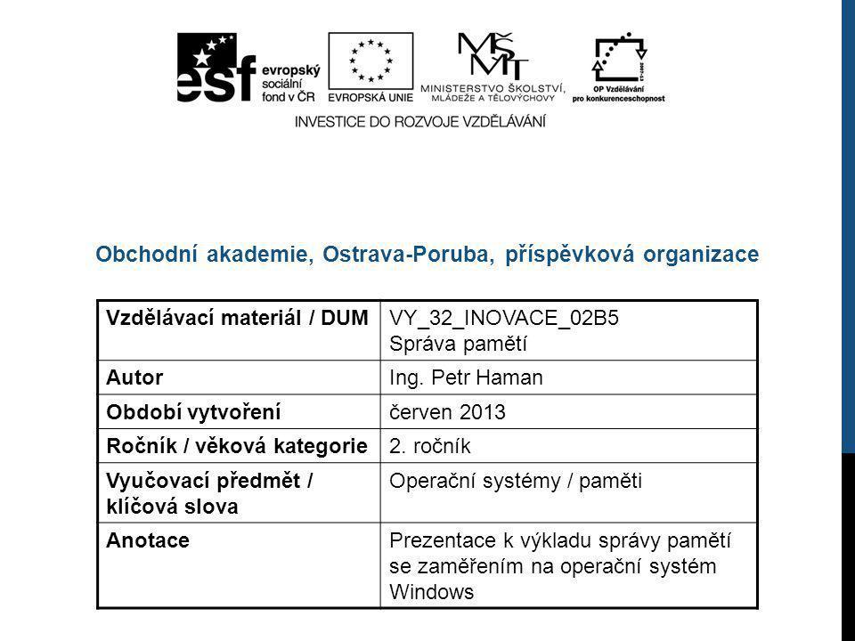 Vzdělávací materiál / DUMVY_32_INOVACE_02B5 Správa pamětí AutorIng.