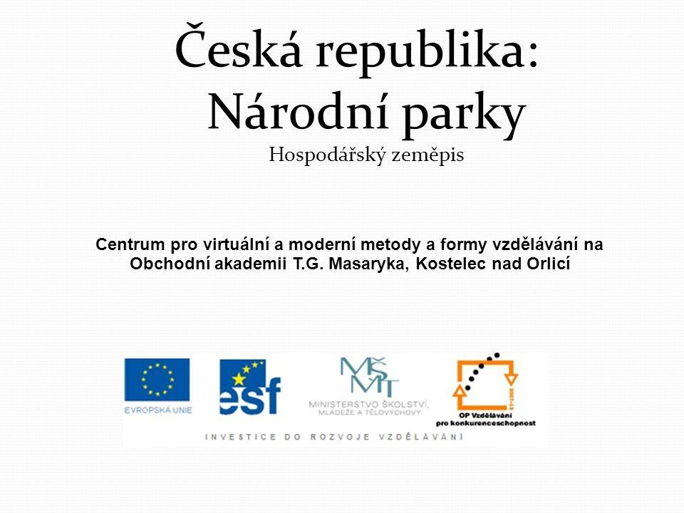 Česká republika: Národní parky Hospodářský zeměpis Centrum pro virtuální a moderní metody a formy vzdělávání na Obchodní akademii T.G. Masaryka, Koste