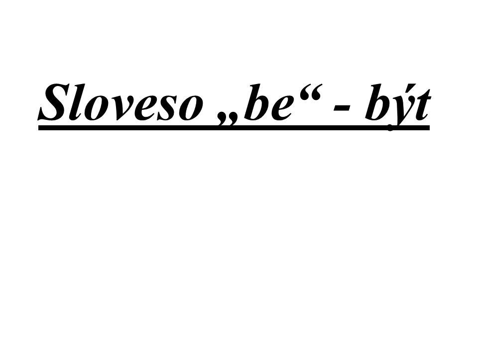 "Sloveso ""be"" - být"