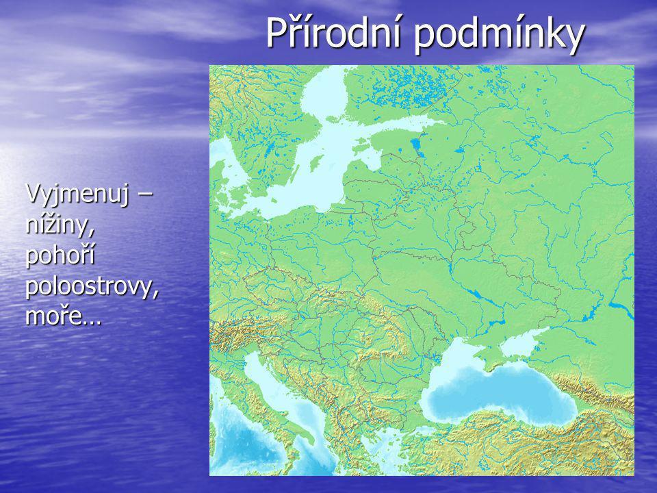 Přírodní podmínky povrch tvoří převážně roviny – Východoevropská rovina povrch tvoří převážně roviny – Východoevropská rovina nejníže položená oblast v proláklině Kaspického moře nejníže položená oblast v proláklině Kaspického moře pohoří – Ural, Karpaty, Krymské hory pohoří – Ural, Karpaty, Krymské hory vodstvo odvodňováno do: vodstvo odvodňováno do: Sev.